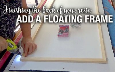 Finish the back off your resin art – Add a floating frame.